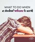 What to do in the middle of your lesson when a student refuses to work.