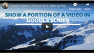 How to Show a Portion of a Video in Google Slides.