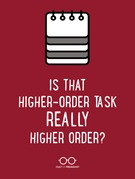 Is That Higher-Order Task Really Higher Order?