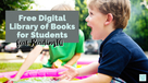 Digital Library of Books for Students. Free account for teachers.