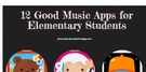 Music Apps for Elementary Students via Educators' tech.