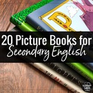 20 Picture Books Secondary English Classroom., Teacher Idea