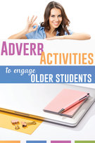 Adverb Lesson Plans to Engage Older Students.