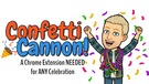Confetti Cannon:  A Chrome Extension Needed for ANY Celebration.