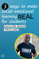 3 ways to make social-emotional learning REAL for students.