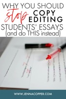 Why You Should Stop Copy Editing Students' Essays and Do This Instead.