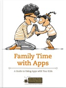 Turn Screen Time Into Family Time- Parents Guide Using Apps
