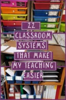 22 classroom systems that make my teaching easier.