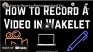 How to Record an Instructional Video in Wakelet.